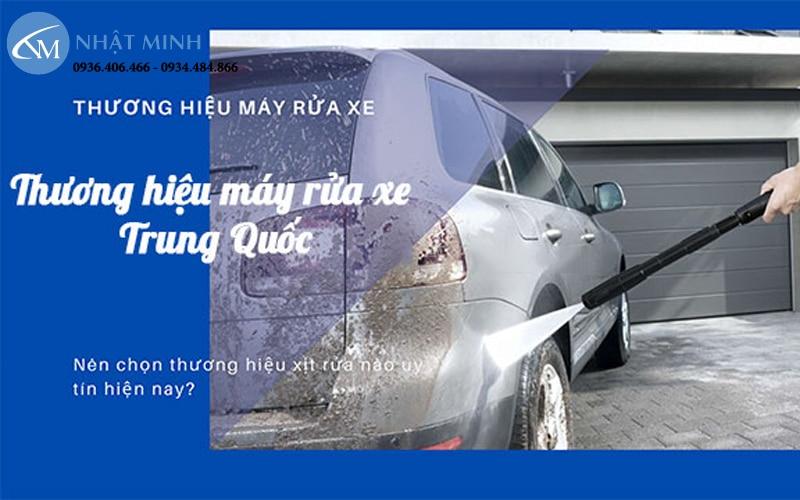 Tư vấn các sản phẩm máy rửa xe trung quốc nội địa uy tín